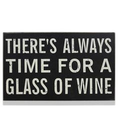 Always Time For Glass Wine Sign