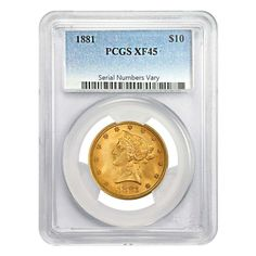 1881 $10 Liberty Head Gold Eagle Coin PCGS XF 45