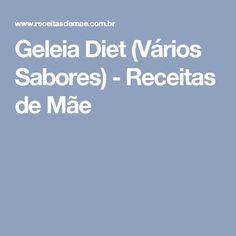 Geleia Diet (Vários Sabores) - Receitas de Mãe