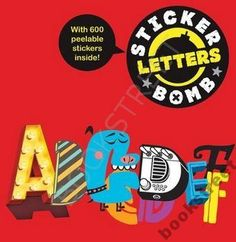 Stickerbomb Letters will feature an extensive assortment of cool and quirky font and typography designs. Including both alphabets on their own as well as type slogans, the stickers are fun for everyone to play with, and to use to create their own words fr Let's Make Art, Graphic Design Books, Messy Room, Sticker Bomb, Gifts For Readers, Designer Kids Clothes, Mail Art, Baby Design, Book Crafts