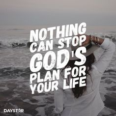 Nothing can stop God's plan for your life. [Daystar.com]