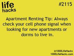 Apartment renting tip: Always check your cell phone signal when looking for new apartments or dorms to live in.