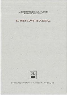 El juez constitucional / Antonio María Lorca Navarrete. Instituto Vasco de Derecho Procesal, 2021 Cards Against Humanity, Law