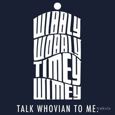 This website has TONS of awesome, unique T-shirts for all and every fandom! And reasonably priced! This design is called Talk Whovian To Me by trekvix