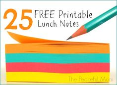 Back to School: Add some fun to lunch with 25 Free Printable Lunch Notes--The Peaceful Mom