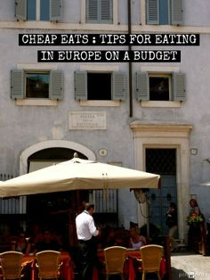 For tips for eating in Europe on a budget Click Here --> http://mymelange.net/mymelange/2008/05/travel-tip-tuesdaycheap-eats.html