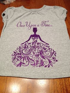 """Heat transfer vinyl """"once upon a time"""" with princess shirt"""