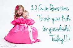 Free Family History - 20 Cute Questions to ask your kids or grand-kids today! ~ Teach Me Genealogy