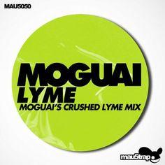 Moguai – Lyme (Moguai's Crushed Lyme Mix)