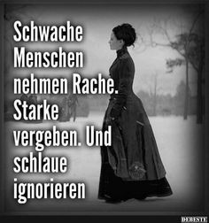 Weak people take revenge. And ignore cunning. New Id . - Weak people take revenge. And ignore cunning. New Ideas Easter - German Quotes, Makeup Quotes, True Words, Revenge, Cool Shirts, Forgiveness, About Me Blog, Told You So, Inspirational Quotes