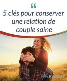 5 clés pour conserver une relation de couple saine Nous allons partager avec vous les différentes clés pour #maintenir une relation de couple saine, pour la #consolider et pour #respecter l'autre. #Emotions