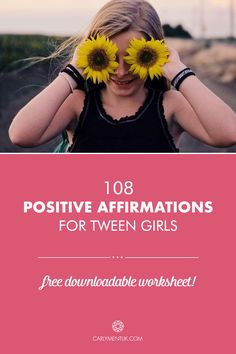 Parents of tween girls- Use these positive affirmations to help empower your daughter!