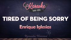 Enrique Iglesias - Tired Of Being Sorry | SING SING KARAOKE