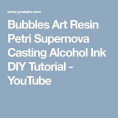 Bubbles Art Resin Petri Supernova Casting Alcohol Ink DIY Tutorial - YouTube