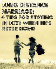 Long Distance #Marriage: 4 Tips for Staying in Love When He's Never Home #relationships