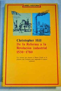 De la Reforma a la Revolución Industrial, 1530-1780 / Chrisopher Hill ; traducción de Jordi Beltrán