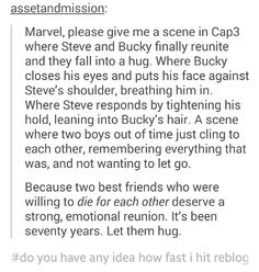 Petition Signed - LET THEM HUG.<-- HONEST TO GOSH MARVEL AFTER EVERYTHING YOU HAVE PUT THEN THROUGH YOU CAN LET THEM HAVE THIS ONE THING. And don't go tainting it by having one them die during the hug via being shot in the middle of it or already having been dying or some crap that would be a real jerk move.