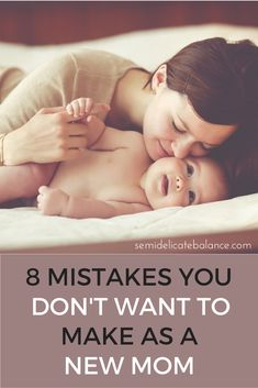 8 Mistakes You Don't Want to Make as a New Mom
