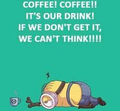 Coffee can't drink can't think