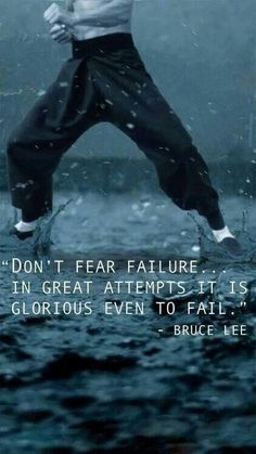 Bruce Lee don't fear failure