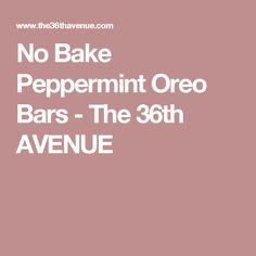 No Bake Peppermint Oreo Bars - The 36th AVENUE