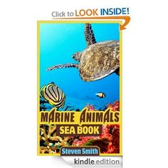 Free today 8.1.2013 Marine Animals Sea Book: The Sea Animals Pictures and Facts Book for Kids