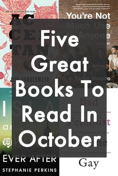 5 Great Books To Read In October (A roundup of recent favorites we've reviewed in the BuzzFeed Books newsletter)