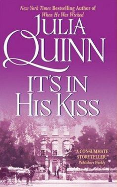 Julia Quinn - It's In His Kiss