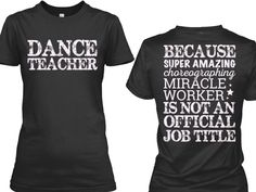 Dance teacher idea for my dance teachers Dance Recital, Dance Moms, Dance Teacher Gifts, Dance Teacher Quotes, Ex Libris, Tanz Shirts, Dance Mom Shirts, Dance Crafts, Dance Quotes