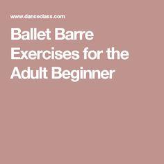 Ballet Barre Exercises for the Adult Beginner