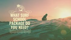 What surf school package do you need? Learn To Surf, Do You Need, Next Holiday, Lessons Learned, San Diego, Surfing, Packaging, Learning, School