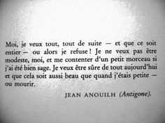 Antigone. Jean Anouilh Poetry Quotes, Words Quotes, Life Quotes, Sayings, Tell Me Your Secrets, Book Drawing, French Quotes, Great Words, Learn French