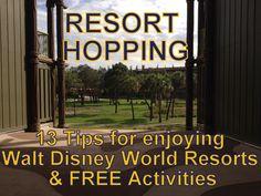 Resort Hopping-13 Tips for enjoy Walt #Disney World Resorts and FREE Activities #Travel #Vacation