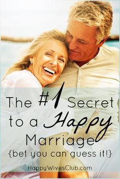 The No. 1 Secret to a Happy Marriage (bet you can guess it) -  This is a must read!