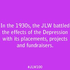In the 1930s, the JLW battled the effects of the Depression with its placements, projects, and fundraisers.