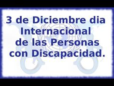 3 de diciembre día internacional de las personas con discapacidad - YouTube