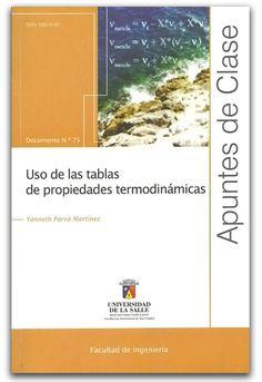 Uso de las tablas de propiedades termodinámicas. Apuntes de clase N.º 75- Yanneth Parra Martínez - Universidad  de La Salle    http://www.librosyeditores.com/tiendalemoine/2737-uso-de-las-tablas-de-propiedades-termodinamicas-apuntes-de-clase-n-75.html    Editores y distribuidores