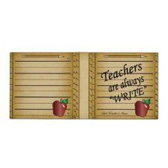 "Teacher's Gifts. Teachers are Always ""Write"" Binder.  #teacher gifts, #3 ring binder. http://www.zazzle.com/designsbydonnasiggy*  #teachers, #school, #teacher appreciation"