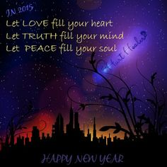 #LOVE #TRUTH #PEACE #HAPPY NEW YEAR #2015 #HURTHEALER