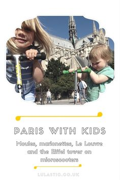 Paris with Kids - sightseeing on microscooters - Lulastic and the Hippyshake