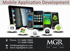 MGRDIGITECH provides Mobile Application Development  Services by developing cross platform on Android,Iphone,Blackberry & Symbian..  Please feel free to contact us at any time... Contact Details: Phone: +91 8688170003, +91 8688170008 info@mgrdigitech.com www.mgrdigitech.com  #MGR, #MGRDigitech, #Digital, #OnlineSales, #DigitalSolutions, #MobileAppDevelopment