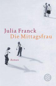 """Julia Franck - """"Die Mittagsfrau"""""""