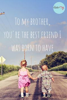 Best friend I was born to have brother & sister quotes #siblings #quote… …