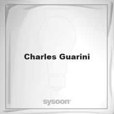 Charles Guarini: Page about Charles Guarini #member #website #sysoon #about