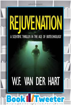 Rejuvenation: A Scientific Thriller in the Age of Biotechnology by W.F. van der Hart is in the BookTweeter bookstore. Biotechnology, Up And Running, Investigations, Authors, Thriller, Fiction, This Book, Medical, Van