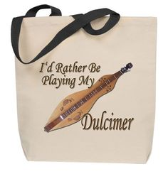 I'd Rather Be Playing My Dulcimer Tote Bag - FreeShipping..