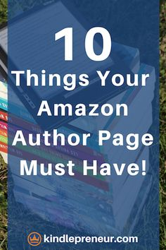 How to create your author page on Amazon. Things you must have on your Author Central author page. Author | Self Publish | Book Marketing | Sell Your Books on Amazon
