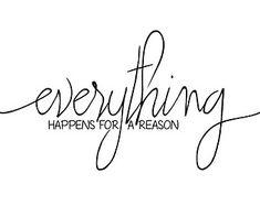Everything happens for a reason Print / / Motivational Print / / Home Wall Art - Tattoo Schrift und Sprüche - tattoos Words Quotes, Me Quotes, Motivational Quotes, Inspirational Quotes, Wall Quotes, Future Tattoos, New Tattoos, Word Tattoos, Saying Tattoos