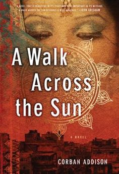 """""""A novel that is beautiful in its story and also important in its message."""" - John Grisham A Walk Across the Sun - Corban Addison. Reading Lists, Book Lists, Reading Room, Love Book, This Book, Books To Read, My Books, Page Turner, Great Books"""