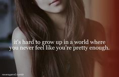 True story, that's why you have to think about the pretty person that you are. That's all that matters. Sad Quotes, Quotes To Live By, Life Quotes, Im Ugly Quotes, Sweet Quotes, Daily Quotes, Not Good Enough Quotes, Not Pretty Enough, Depression Quotes